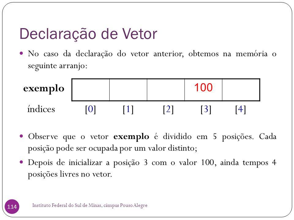 Declaração de Vetor 100 exemplo índices [0] [1] [2] [3] [4]